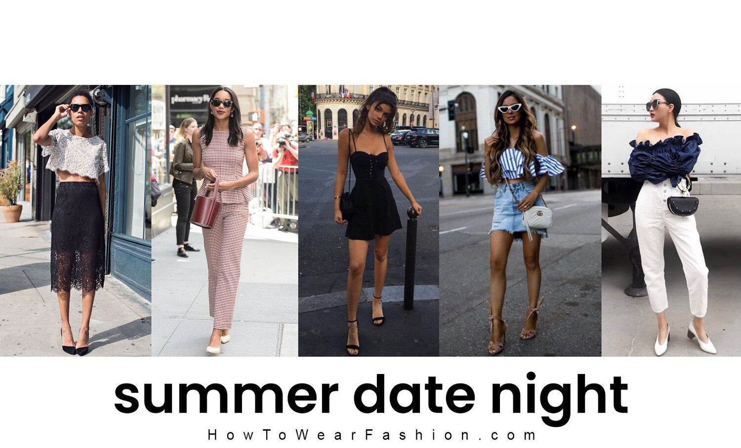 What to Wear for Date Night in Summer | HOWTOWEAR Fashion