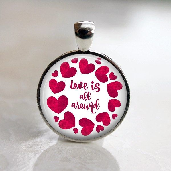 Download Love is All Around - Valentine's Day - Quote Pendant ...