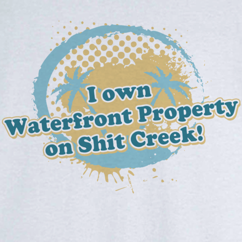 Waterfront Property Funny Novelty T Shirt Z13202 - Rogue Attire