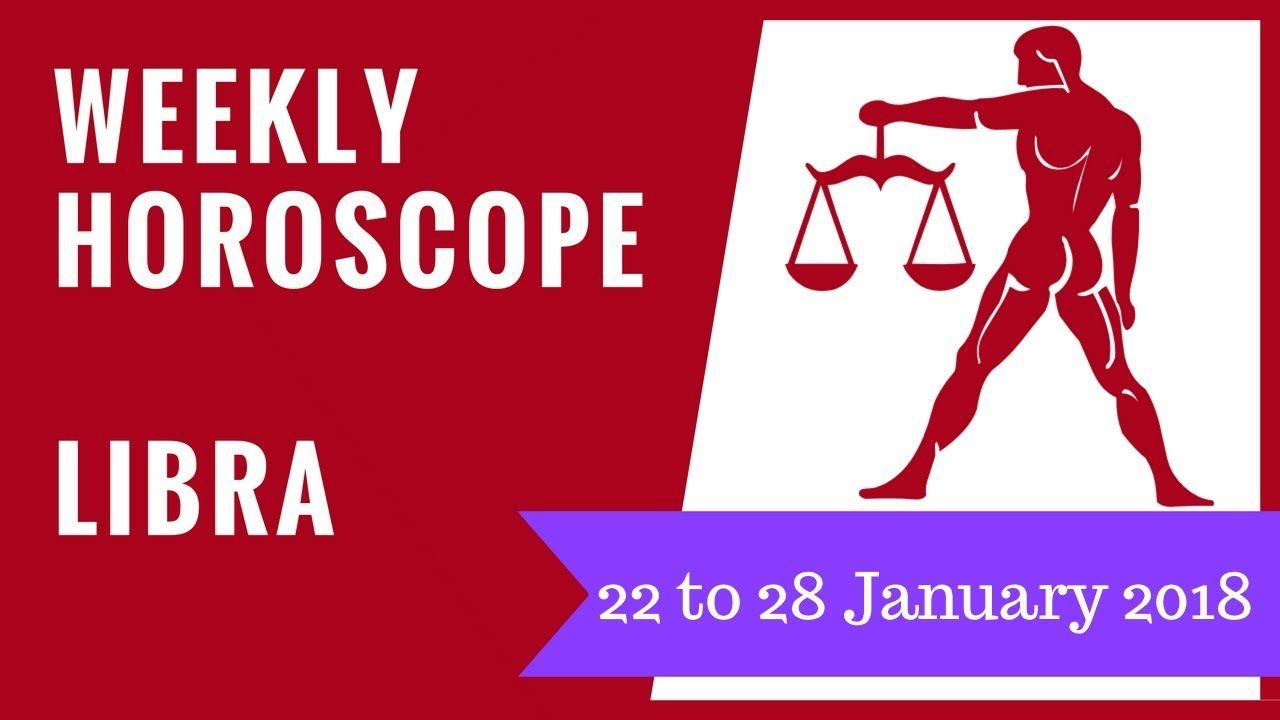 libra weekly horoscope january 28