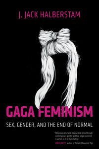 In Gaga Feminism: Sex, Gender, and the End of Normal, J. Jack Halberstam lays out a roadmap to sex and gender for the twenty-first century, using Lady Gaga as a symbol for a new kind of feminism. On Sale 9/3/13. Paperback $17.00.