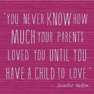 You never know how much your parents loved you until you have a ...