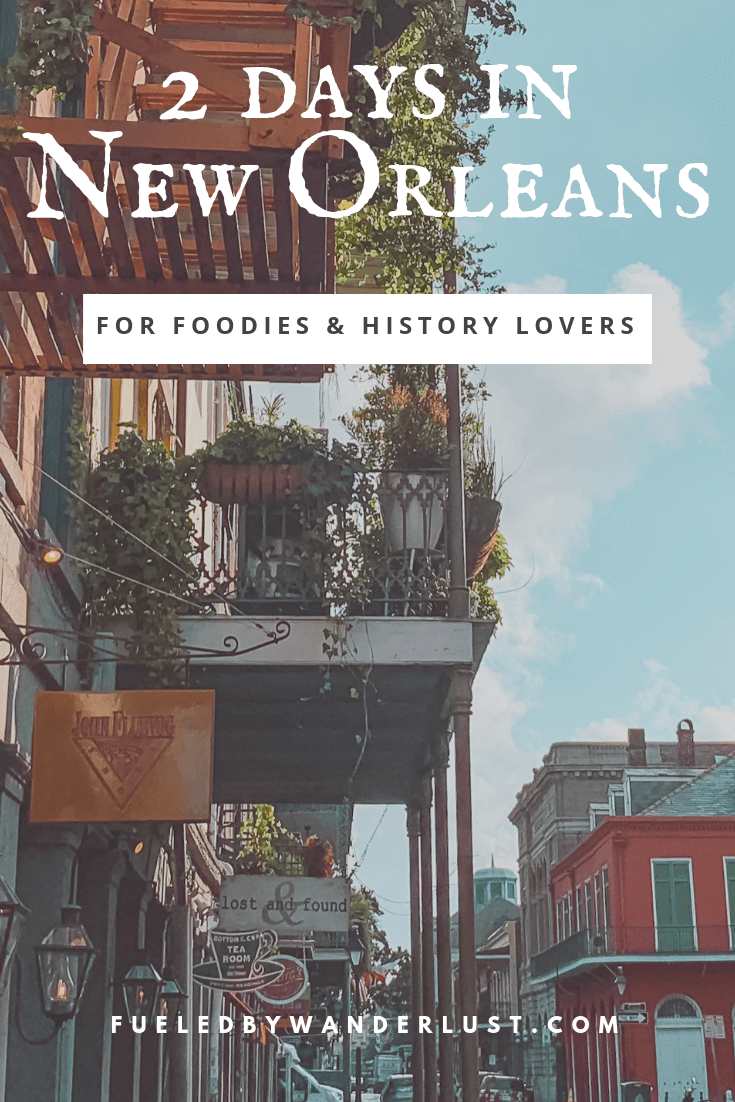 2 Days in New Orleans for History Buffs & Foodies Travel