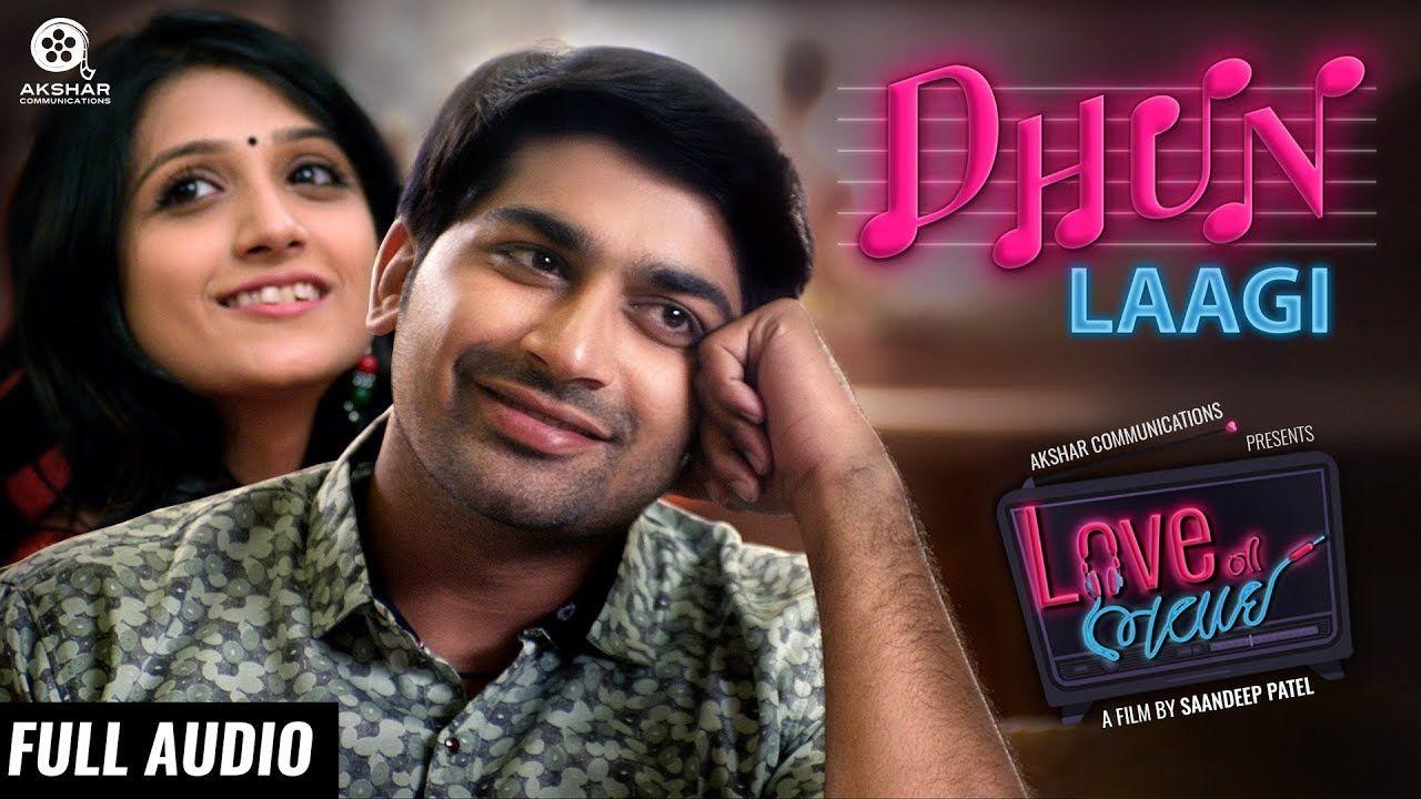 Dhun Laagi Full Audio Song Love Ni Bhavai Sachin Jigar Siddharth Audio Songs Dj Songs Dhun