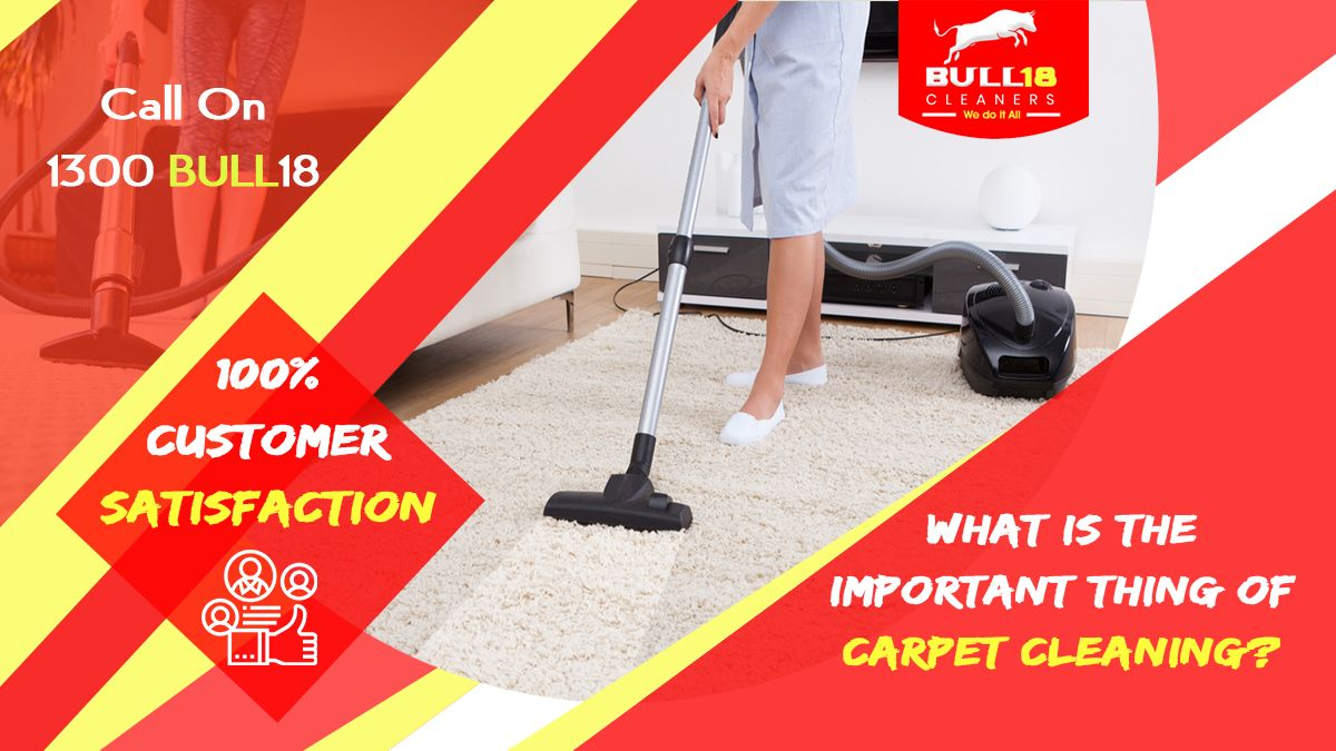 What Are the Important Things of Carpet Cleaning?  ‣ Removes Spots And Stains ‣ Improves Air Quality ‣ Enhances Appearance ‣ Helps Employee Productivity ‣ Eliminates Bacteria, Mites, Allergens, etc.  📱 1300 BULL18 & Get 10% Discount #CarpetSteamCleaning #RugCleaners #VacateCleaning #OfficeCleaning #CommericalCleaning #Bull18Cleaners