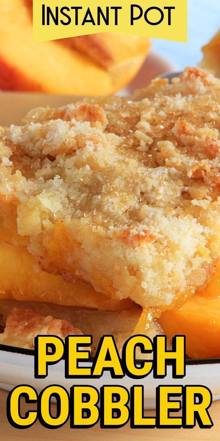 Instant Pot Peach Cobbler #instantpotrecipes