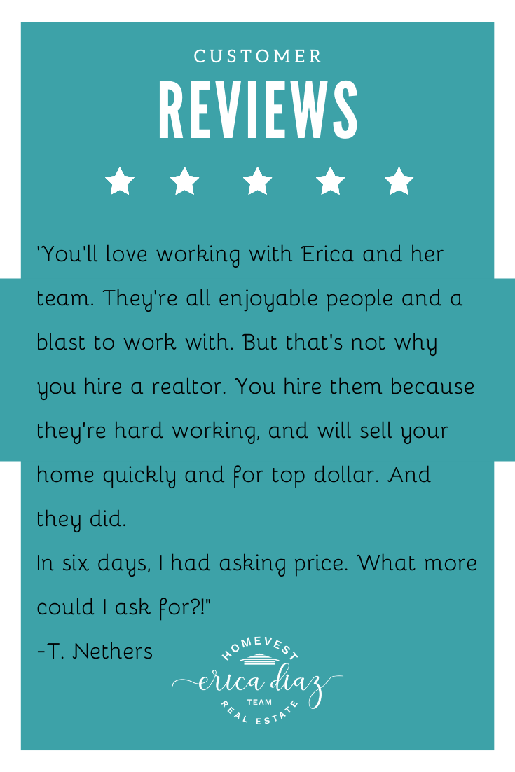 Looking To Buy Or Sell A Home Let The Erica Diaz Team Help Here Is What Our Customers Ar In 2020 Real Estate Agent Real Estate Buying