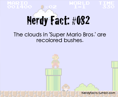 The clouds in 'Super Mario Bros.' are recolored bushes.