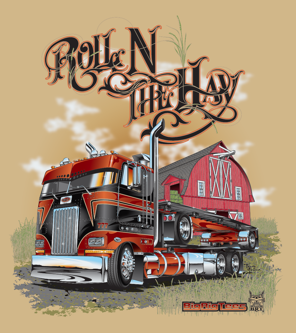 6a41b7766 Roll N The Hay. T-shirt design for BRT's retail line of T-shirts. Peterbilt…