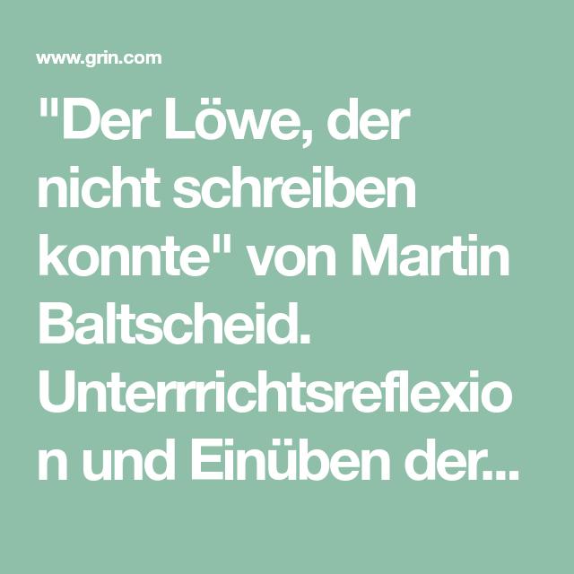 Der Lowe Der Nicht Schreiben Konnte Von Martin Baltscheid Unterrrichtsreflexion Und Einuben Der Problemorientiertes Lernen Sprachwissenschaft Weiterbildung