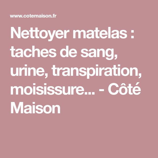 Nettoyer Matelas Taches De Sang Urine Transpiration Moisissure