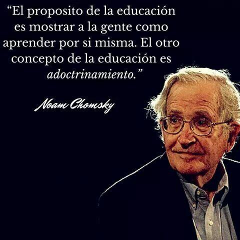 Chomsky Educacion Aprender Adoctrinar Frases De