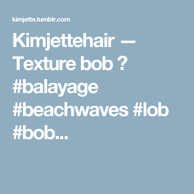 Kimjettehair — Texture bob 💇 #balayage #beachwaves #lob #bob...