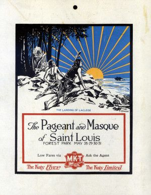 """The Pageant and Masque of St. Louis. """"The Landing of Laclede."""" Advertising placard for the Missouri Kansas and Texas Railroad. (1914)"""