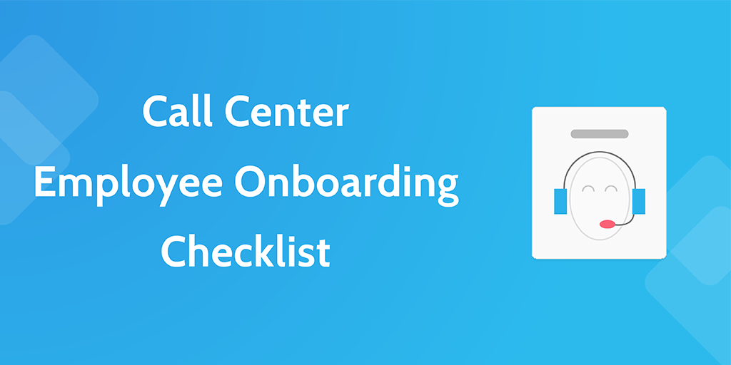 New Employee Onboarding Process  Call Center Employee Onboarding