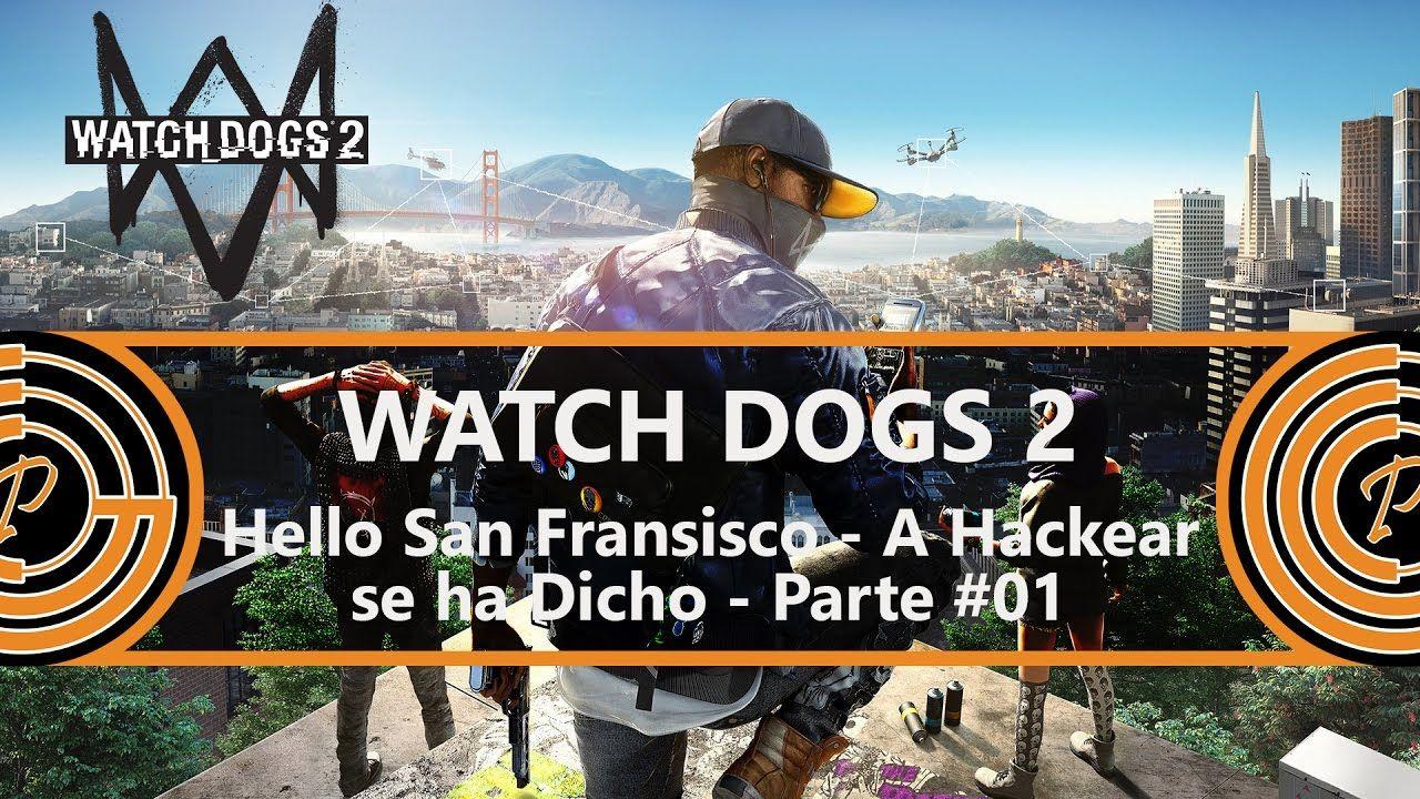 Watch Dogs 2 | The Beginning Hour Gameplay - GGC Plays #01 Spanish
