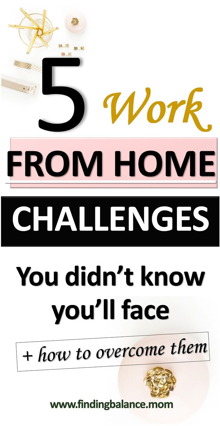 Stay At Home Mom Jobs Ideas: 7 Common Challenges Work-at-Home Moms Face In 2019 In 2020