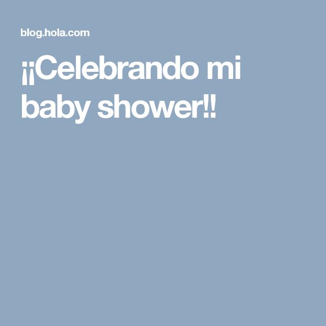 ¡¡Celebrando mi baby shower!!
