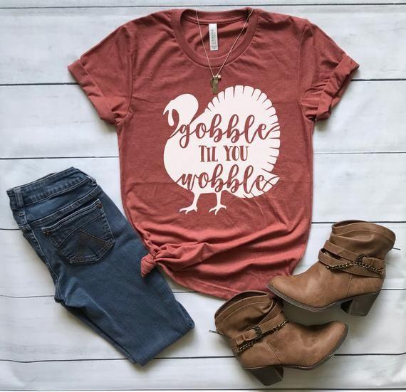 Gobble Til You Wobble Shirt / Black or White Design / Fall Shirt / Thanksgiving Shirt / Fall Shirt Women / Funny Thanksgiving shirt