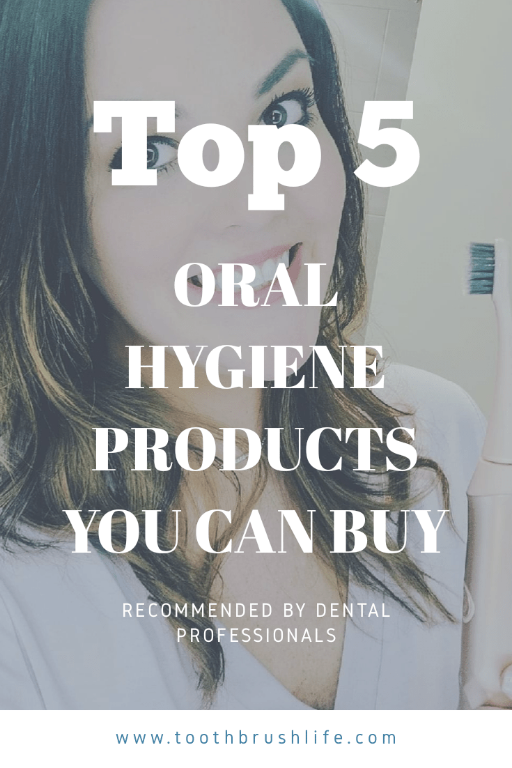 Top 5 Dental Hygienist Recommended Oral Health Products