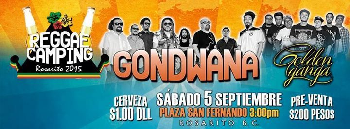 MAÑANA toca Gondwana y Golden Ganga en Rosarito. A parte de la buena música habrá cheve a 1 dólar ;)