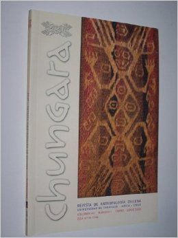 Chungara Revista de Antropologia Chilena - Indexed by EIJASR  Chungara Revista de Antropologia Chilena (The Journal of Chilean Anthropology, printed ISSN 0716-1182; online ISSN 0717-7356) was founded in 1972 by the Departamento de Antropologia of Universidad del Norte and has been systematically published since then.   For more details visit :  http://goo.gl/vvGIpR