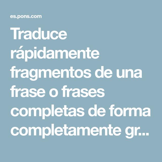 Traduce Rápidamente Fragmentos De Una Frase O Frases