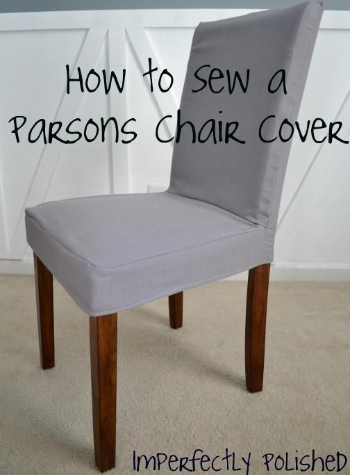 DIY Tutorial Diy Dining Chair Slipcovers Sew A Parsons Cover