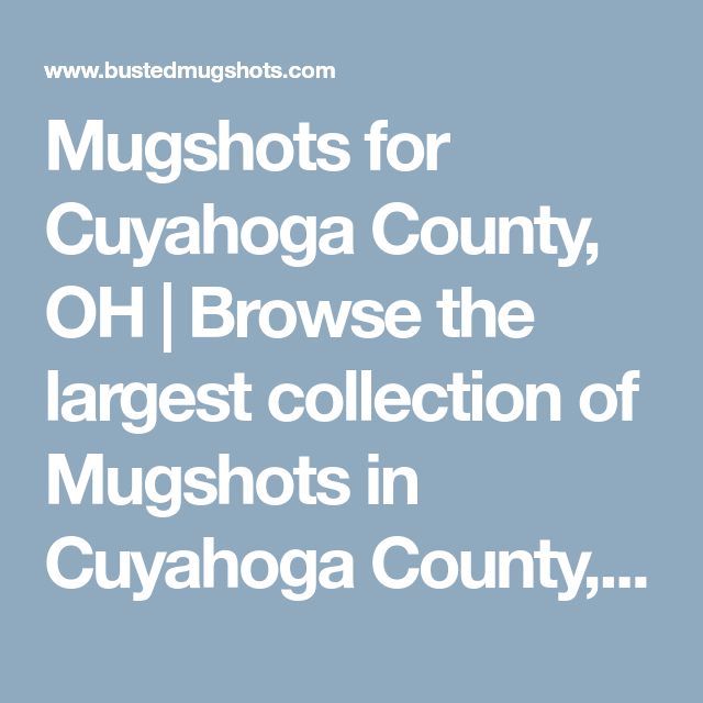 Mugshots for Cuyahoga County, OH | Browse the largest collection of