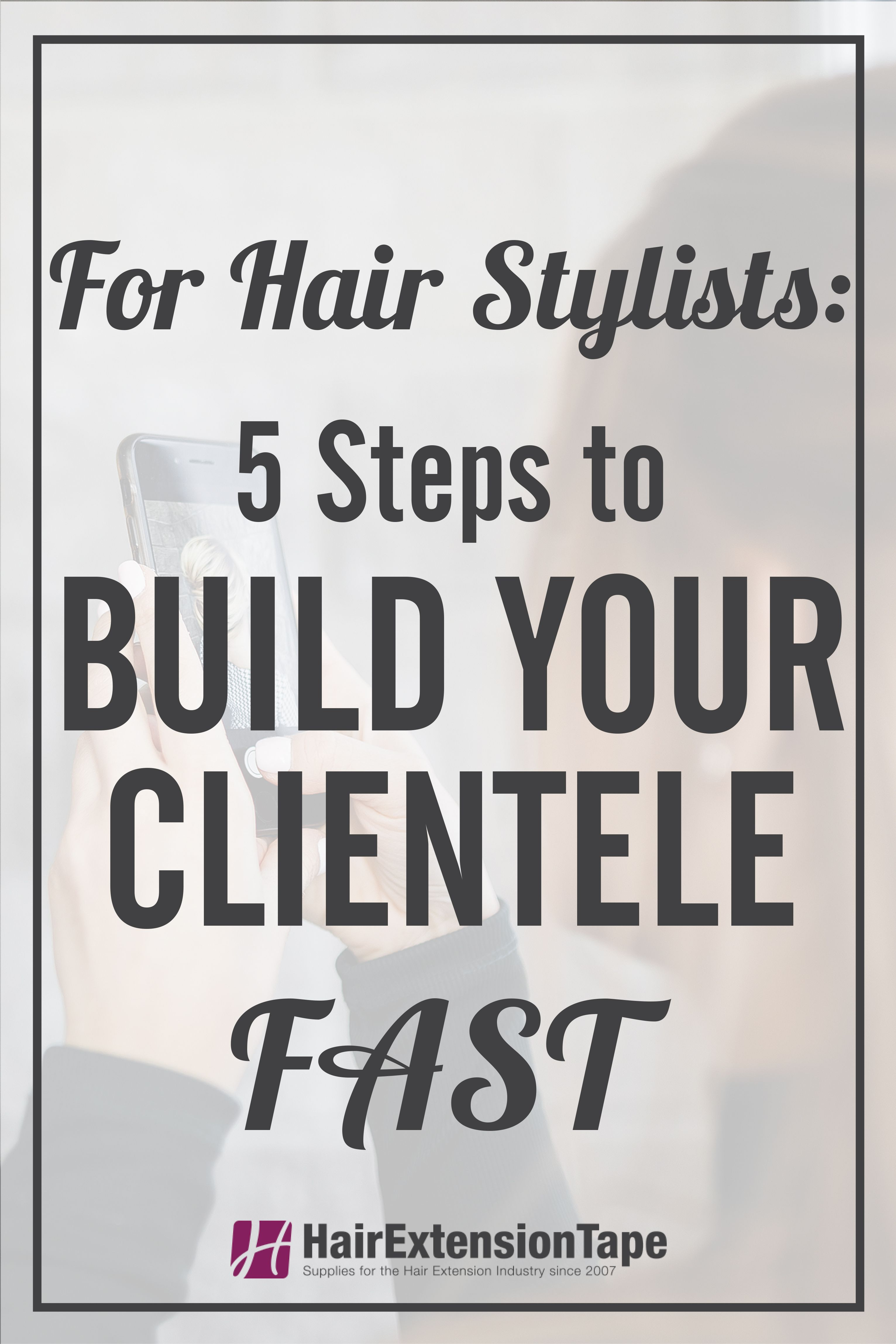 For Hair Stylists 5 Steps to Build your Clientele FAST