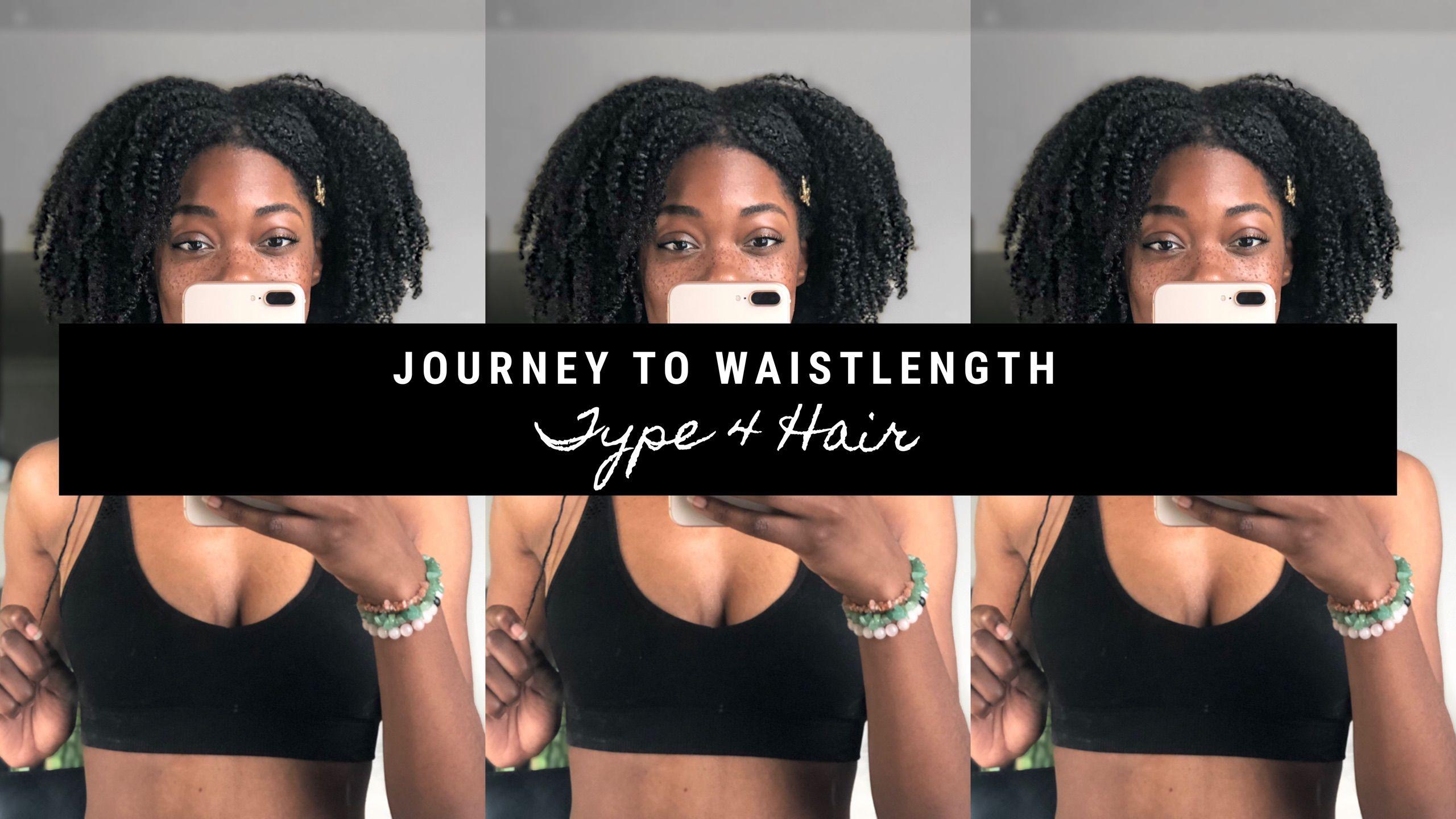 Journey To Waist Length Natural Hair Type 4 Hair Natural Hair Styles Type 4 Hair Natural Hair Types