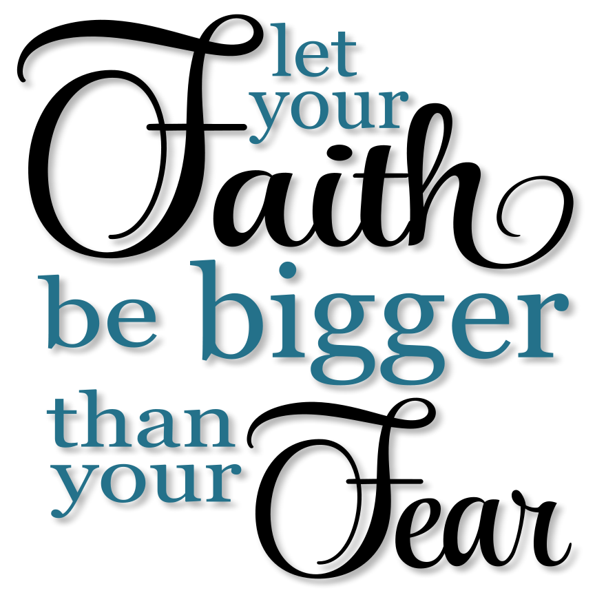 Let Your Faith Be Bigger Than Your Fear - Word Art SVG - Tidbits and Tinkerings