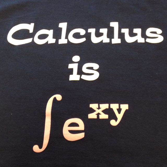 f5e105a53 Our calculus bc t shirt! | everything else | Calculus humor, Math ...