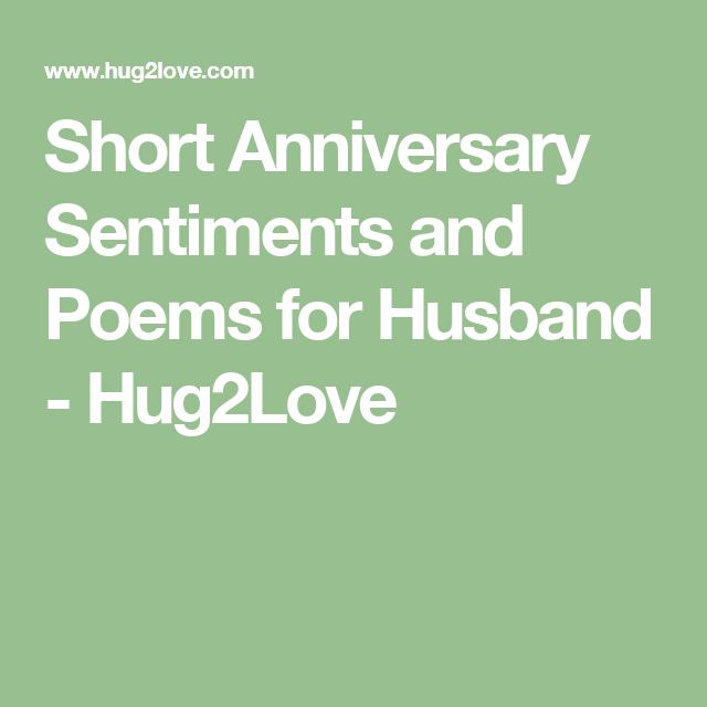 Short Anniversary Sentiments and Poems for Husband ...