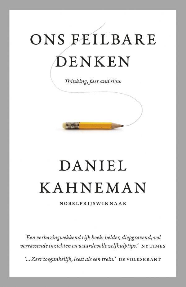 Ons feilbare denken: het magnum opus van een de invloedrijkste psycholoog ter wereld. Een boek dat je gelezen moet hebben!