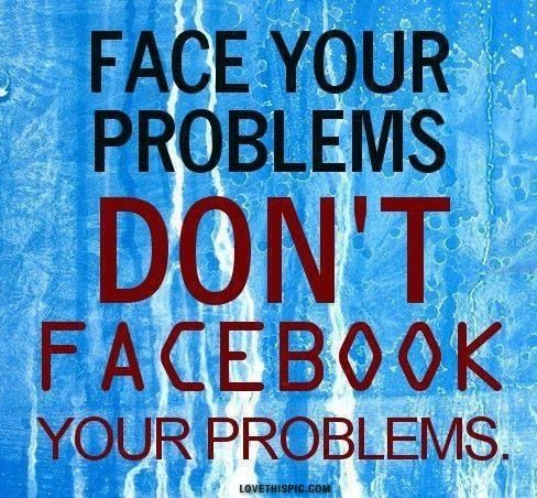 Face Your Problems Problem Quotes Face Quotes Facebook Quotes