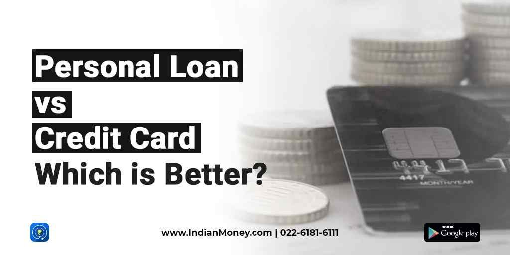 Personal Loan Vs Credit Card Which Is Better And Why Personal Loans Credit Card Loan