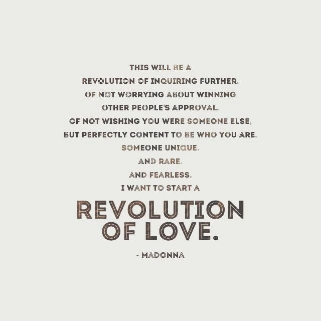 Quoted From The Intro To Madonnas Living For Love Performance At The Grammys Lets Start A Revolution A Revolution Of Love Words Quote