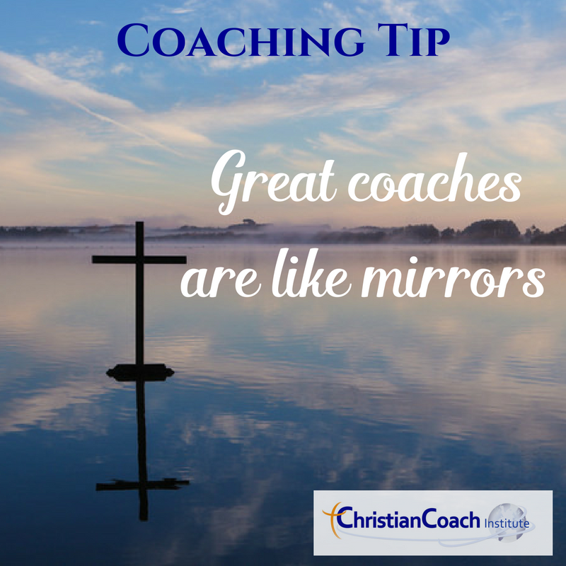 Coachingtip Great Coaches Are Like Mirrors Ccinstitute