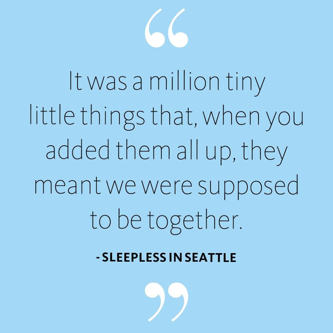 Smile Laugh Love Quotes Love Quote  Sleepless In Seattle  Love Quotes We Just 3