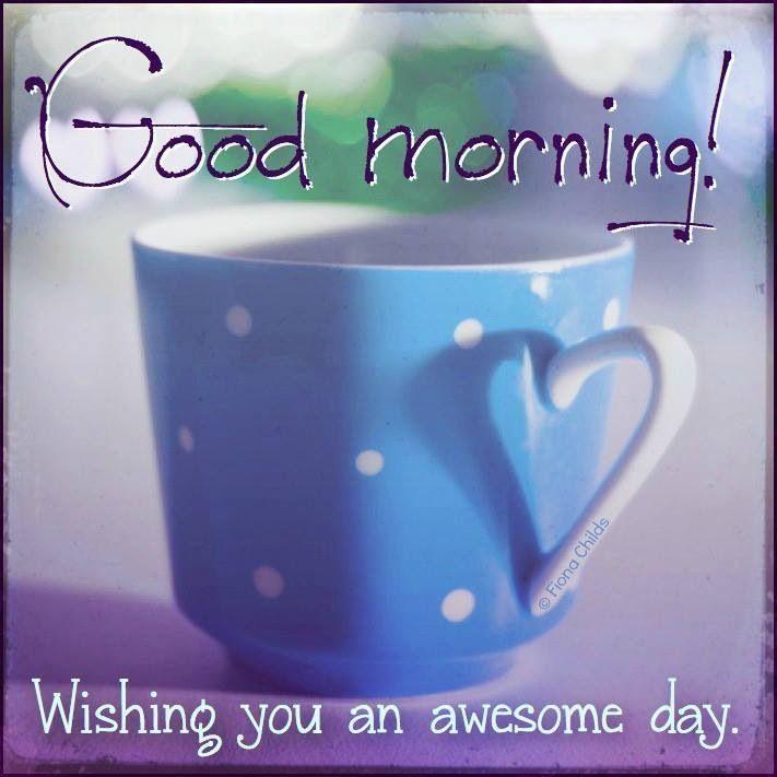 Wishing you an awesome morning