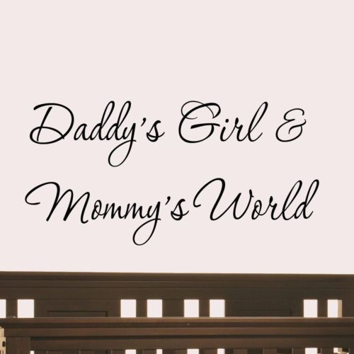 Daddys Girl And Mommys World Wall Decal Nursery Quotes Babys - Baby nursery wall decals sayings