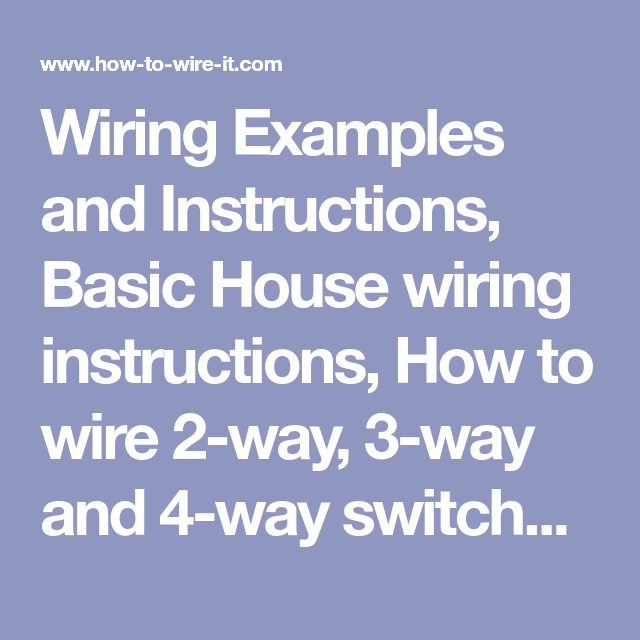 Super Wiring Examples And Instructions Basic House Wiring Instructions Wiring 101 Orsalhahutechinfo