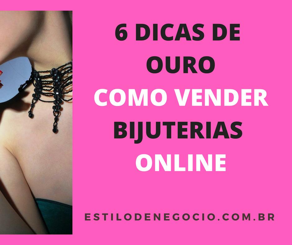 36e97dfcfd534 Veja 6 Dicas Como Vender Bijuterias Online! bijuterias  renda extra  ideias  de negocio  negocio proprio  ganhar dinheiro  empreendedorismo  dicas de ...