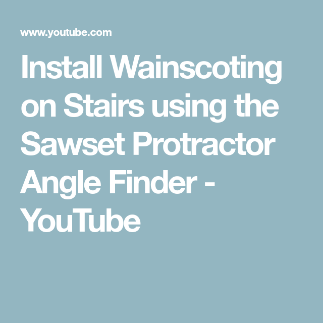 Install Wainscoting on Stairs using the Sawset Protractor
