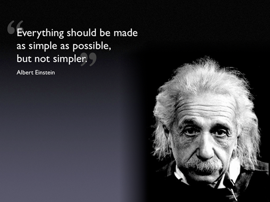 Keep Things Simple But Not Simpler Google Search Quotes