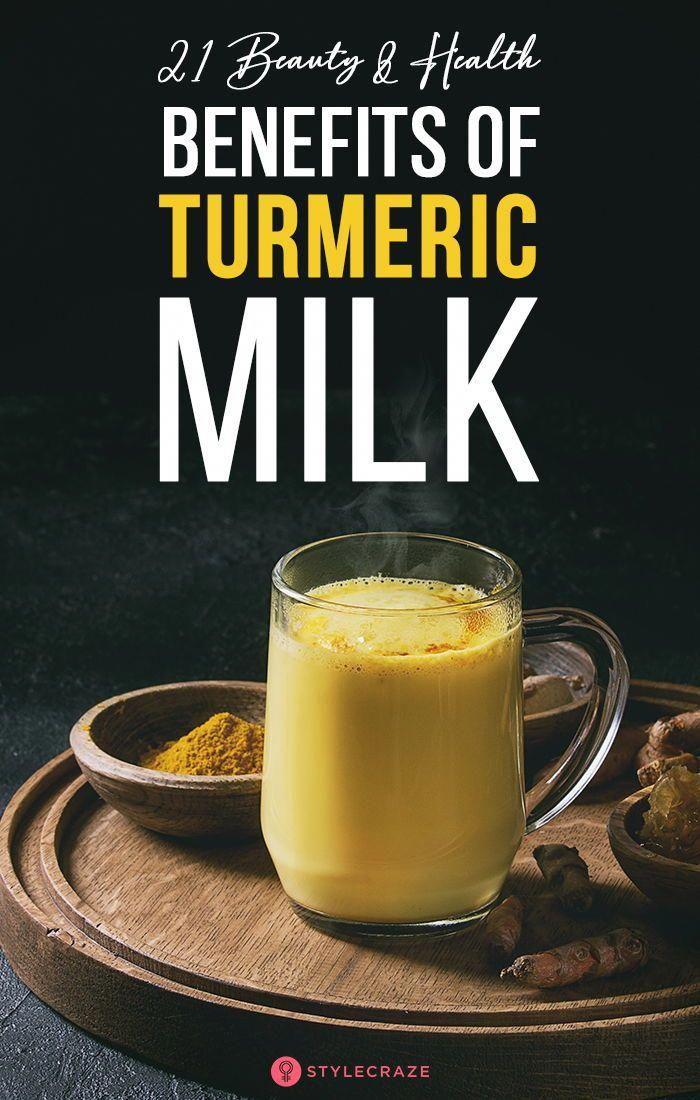 21 Amazing Benefits Of Turmeric Milk (Haldi Doodh) For Beauty And Health: Turmeric has natural antib...