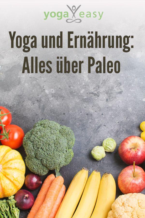 Yoga Und Ernahrung Alles Uber Paleo Paleo Ernahrung Ernahrung Fettarme Ernahrung