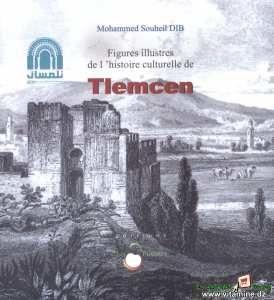 Mohammed Souheil Dib Figures Illustres De L Histoire Culturelle De Tlemcen Culturel Patrimoine Histoire