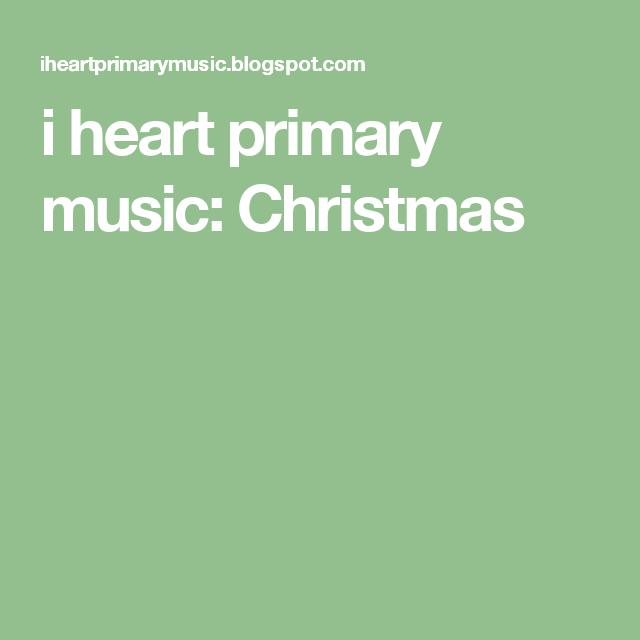 i heart primary music: Christmas | Church Music | Pinterest ...
